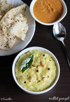 millet pongal, korra biyyam pongali – millet recipes