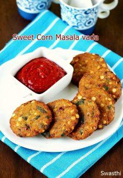 Sweet corn vada recipe |  How to make corn masala vada